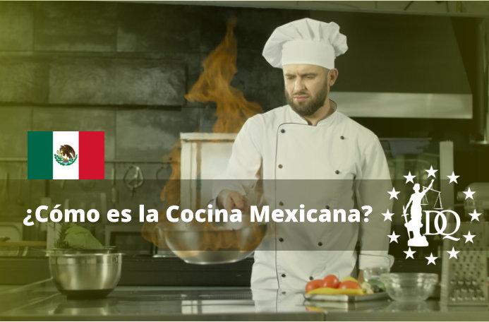 Cómo es la Cocina Mexicana